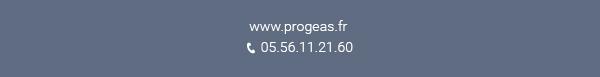 progeas.fr /  05.56.11.21.60